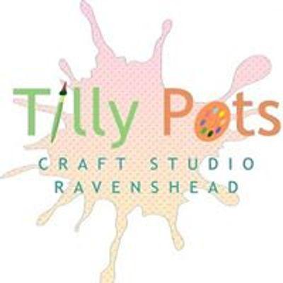 Tilly Pots - Ravenshead