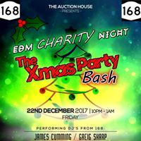 The Xmas Party Bash  EDM Charity NIGHT