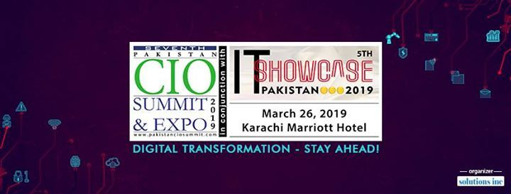 7th Pakistan CIO Summit & 5th I.T. Showcase Pakistan 2019