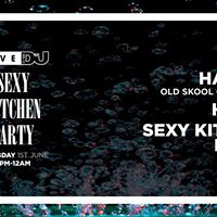 DJ Mag Live Presents Sexy Kitchen Party w Hatcha &amp More