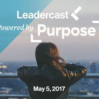 Leadercast 2017 - &quotPowered by Purpose&quot