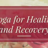 Free Yoga For Healing and Recovery Class