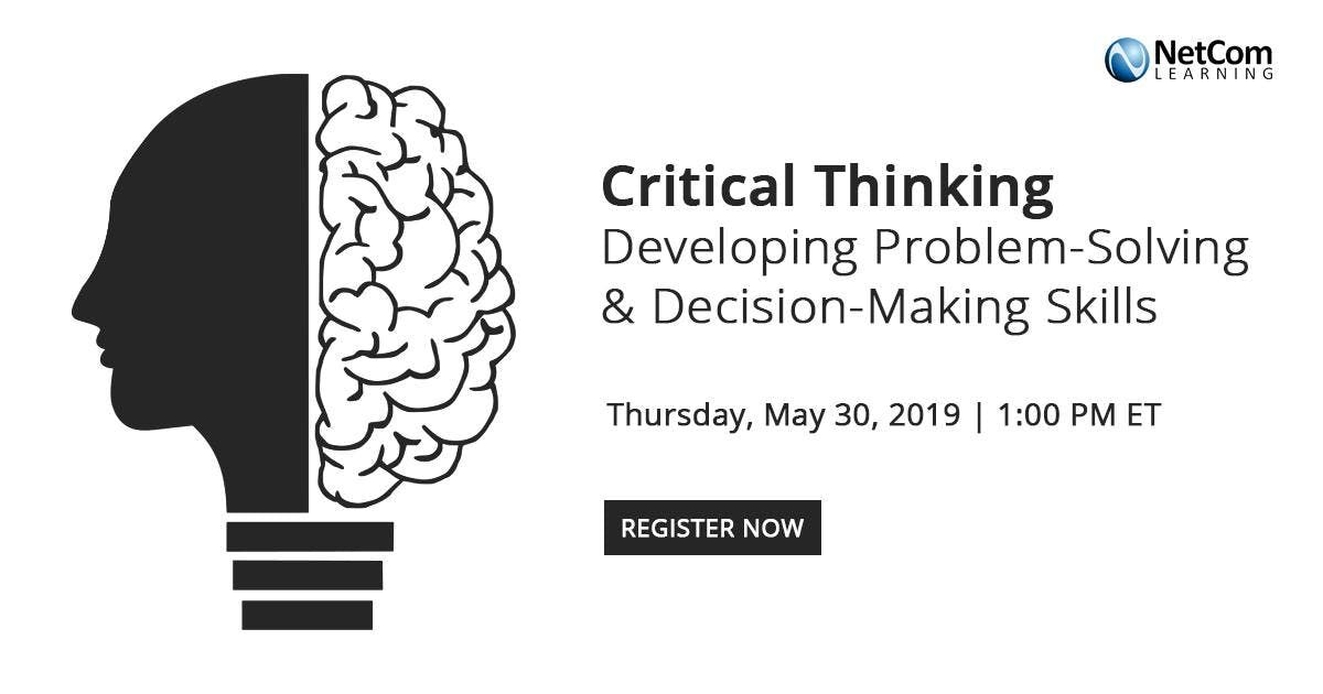 Webinar - Critical Thinking Developing Problem-Solving & Decision-Making Skills