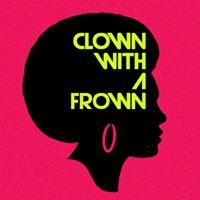 Clown With A Frown