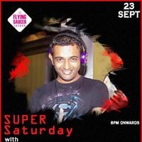 Super Saturday feat Dj Gaurav - House and Commercial Night