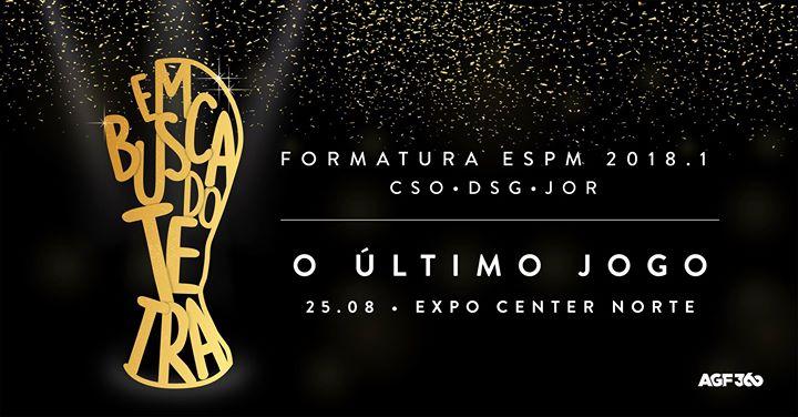 Formatura ESPM 20181 O ltimo Jogo