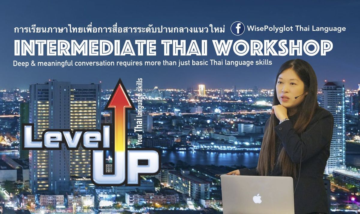 Innovative Intermediate Thai Workshop by Khun Kruu Noot WisePolyglot