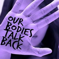 TMI Project presents Our Bodies Talk Back