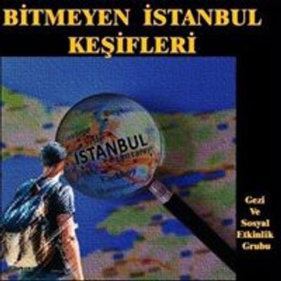 Bitmeyen İstanbul Keşifleri