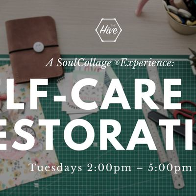 Self-Care As Restoration A SoulCollage Experience- Afternoon