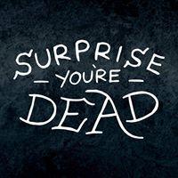 Surprise You're Dead Music