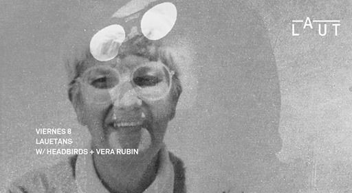 Lauetans Headbirds & Vera Rubin