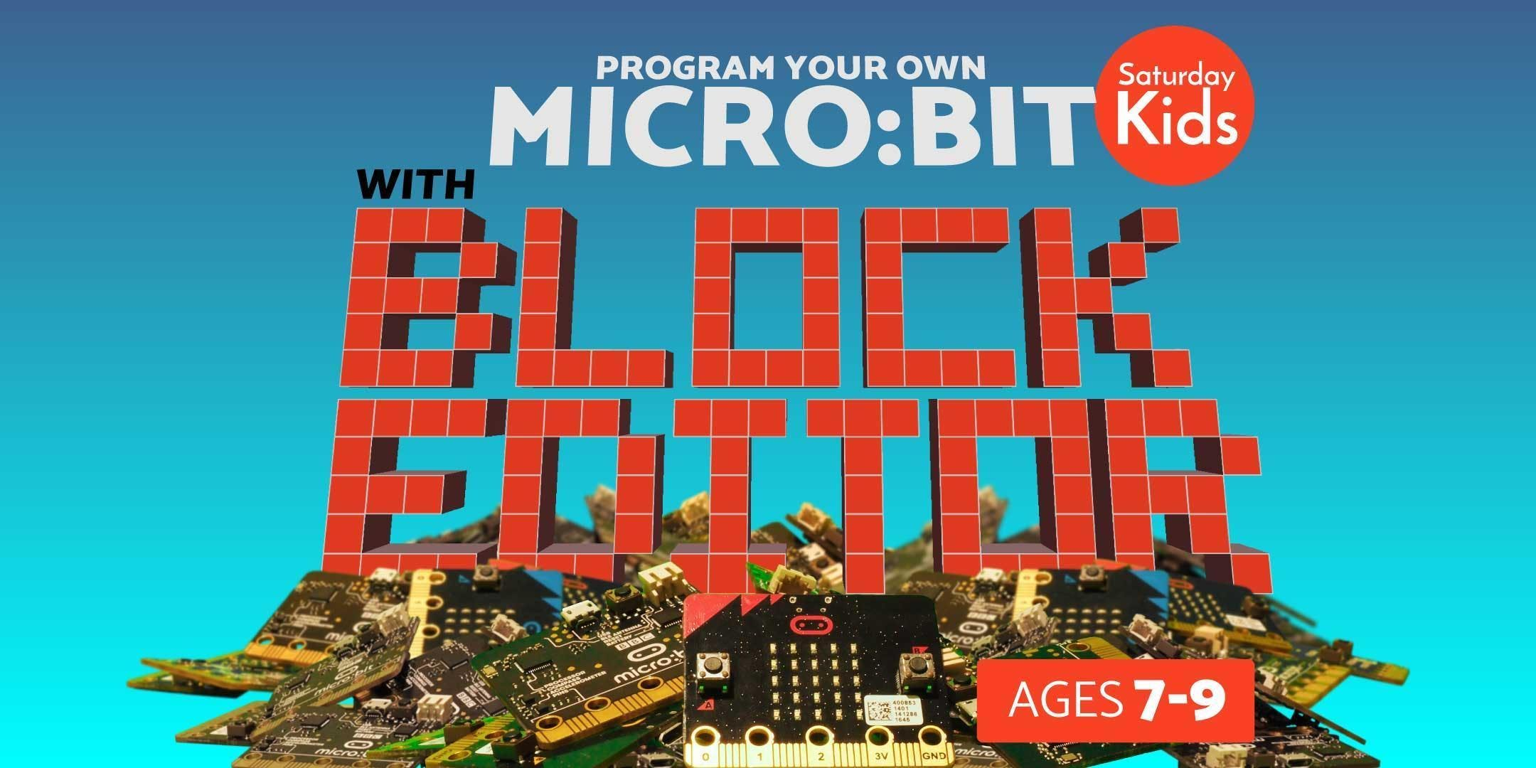 Code & Invent with Microbit Block Editor [Ages 7-9] 6 Jul - 24 Aug (Fri 430PM)  East Coast