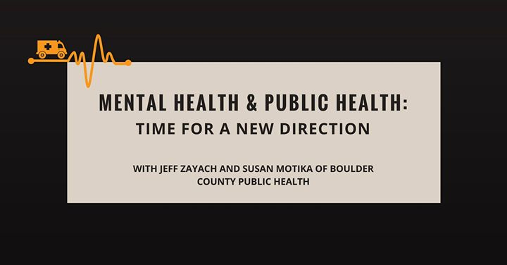 Mental Health Public Health Time For A New Direction At Boulder