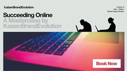 Succeeding Online A Masterclass by Kaizen Brand Evolution