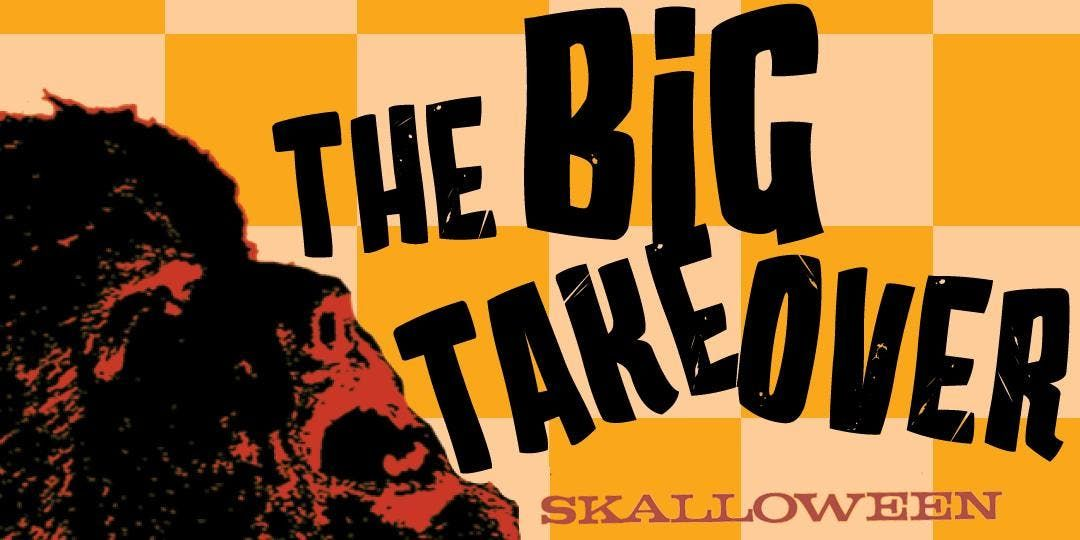 Skalloween with The Big Takeover and The Scofflaws