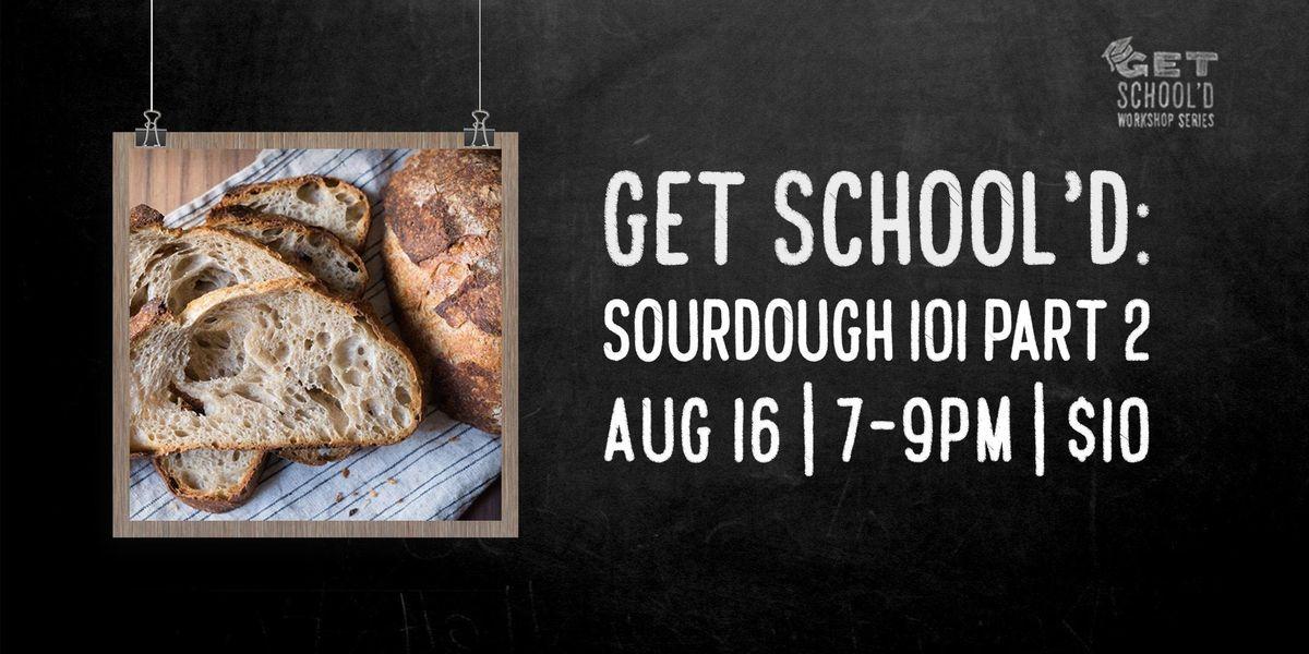 Get Schoold Sourdough 101 Part Two