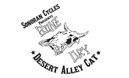 Sonoran Cycles Presents Bone Dry Desert Alley Cat