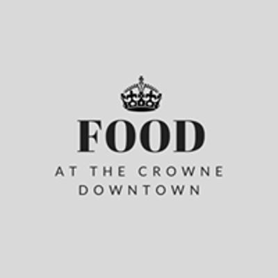 Food at The Crowne Downtown