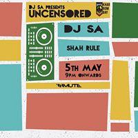 UnCensored feat. DJ SA  Shah Rule