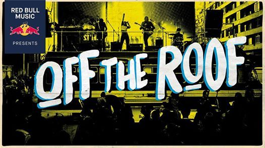 Red Bull Music Presents Off The Roof 2018