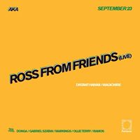 AKA Ross From Friends (Live)