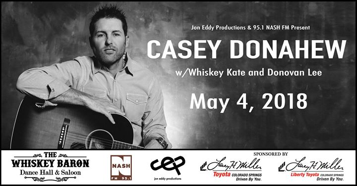 Casey Donahew May 4th At The Whiskey Baron Colorado Springs
