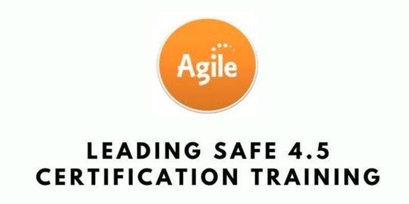 Leading SAFe 4.5 with SA Certification Training in Dallas TX on Apr 17th-18th 2019