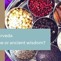 Ayurveda Hype or ancient wisdom with Kiran Sreevalsan