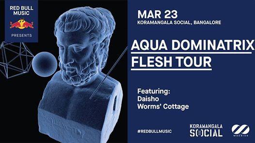 Red Bull Music Presents Aqua Dominatrix Flesh Tour