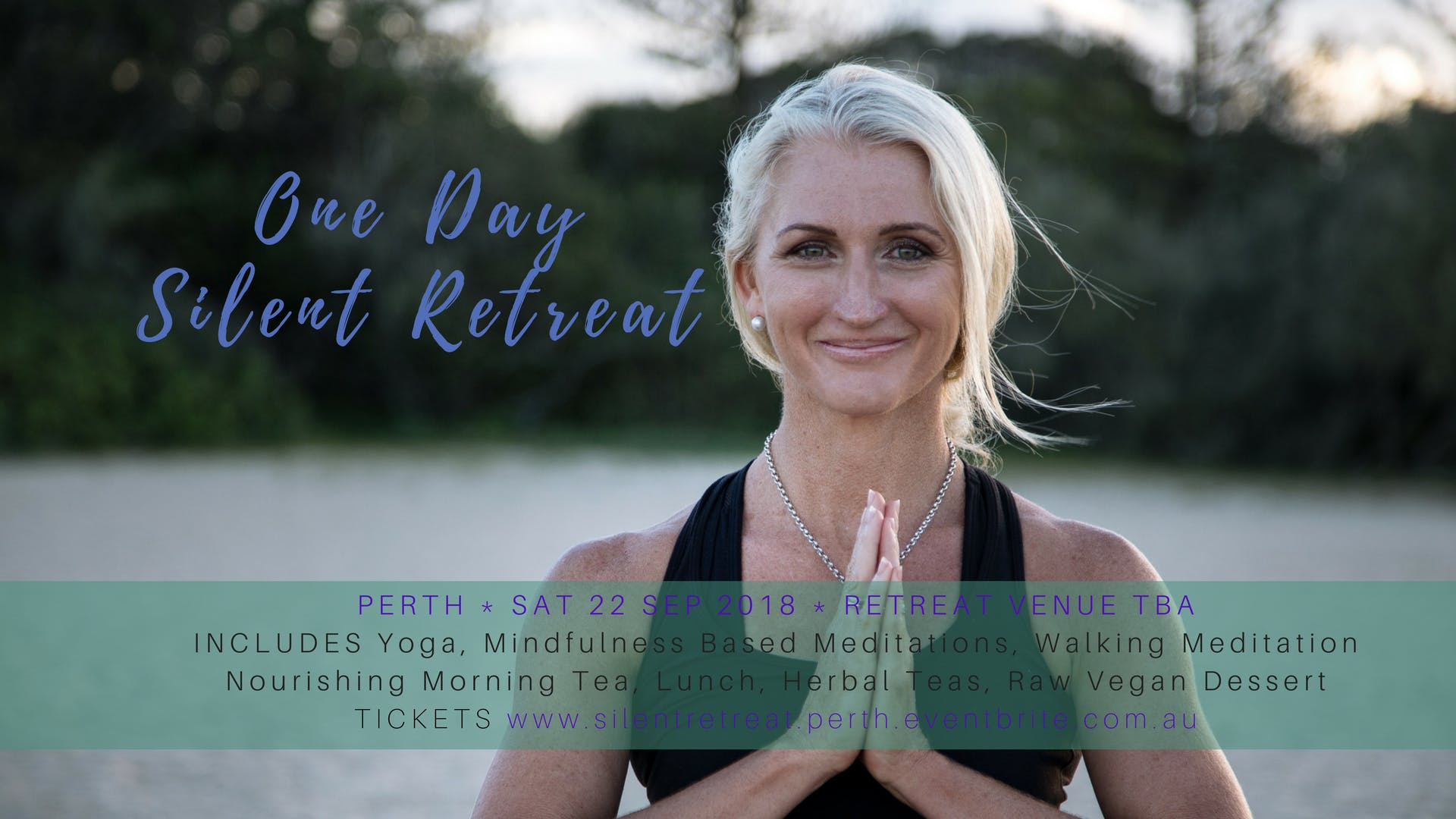 One Day Silent Retreat Self Enquiry &amp Nourishment PERTH 22 Sep 2018 with Tammy Williams Yoga NRG
