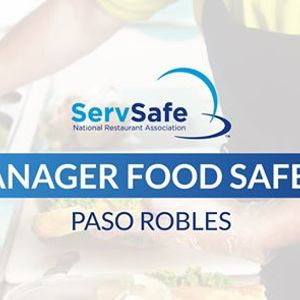 Paso Roble CA ServSafe Manager Food Safety Class and Exam