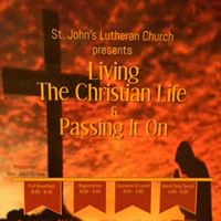 Living the Christian Life &amp Passing It On