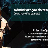 Palestra Priscilia Queiroz &quotAdministrao do tempo&quot