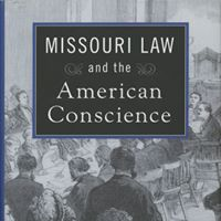 Missouri Law and the American Conscience