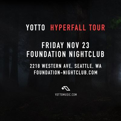 Yotto Hyperfall Tour - Seattle