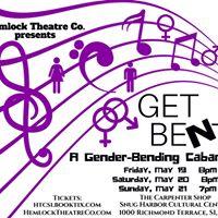 Hemlock Theatre Co. presents GET BENT A Gender Bending Cabaret