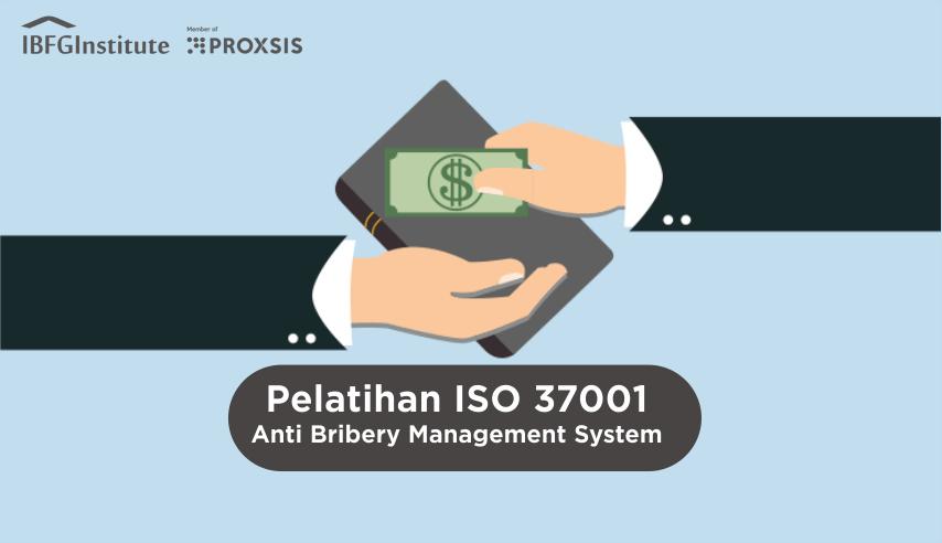 Pelatihan ISO 37001 Anti Bribery Management System