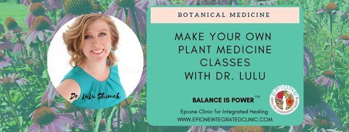 Make Your Own Botanical Medicine Classes with Dr. Lulu