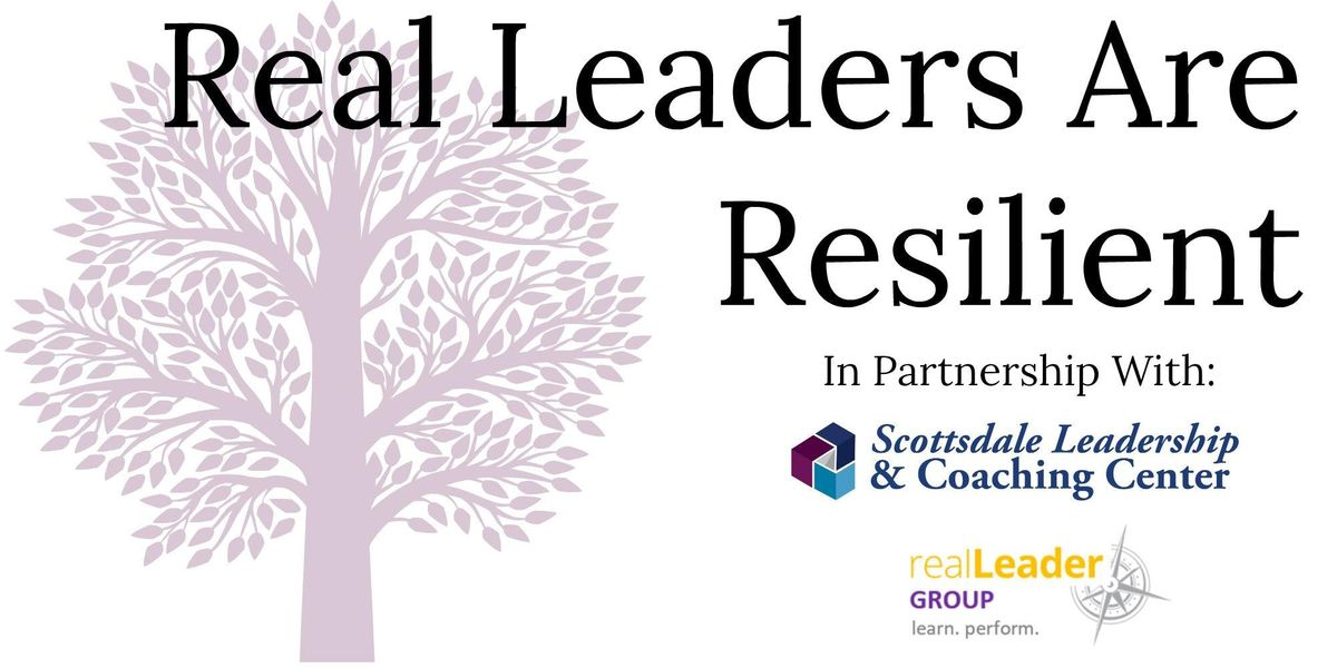 Real Leaders Are Resilient Conference