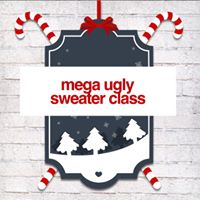 MEGA UGLY SWEATER CLASS