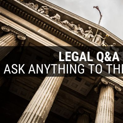 LEGAL Q&A ASK ANYTHING TO OUR LAWYERS