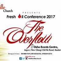 FRESH OIL CONFERENCE 2017 TAGGED THE OVERFLOW BEGINS ON MON18TH -WED 20TH