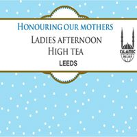 Leeds Ladies Afternoon High Tea - Honouring Our Mothers