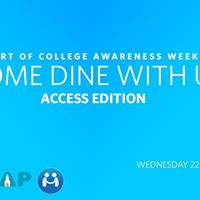 Come Dine With Us Access Edition  College Awareness Week 2017