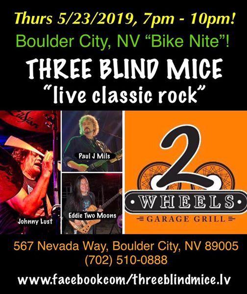 Thurs 523 - Three Blind Mice - Boulder City NV 2 Wheels 7pm
