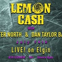 Lemon Cash at LIVE on Elgin w Bitter North and Dan Taylor Band