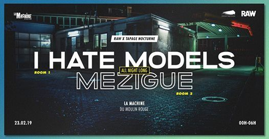 RAW x Tapage Nocturne - I Hate Models & Mzigue All Night Longs
