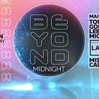 Beyond Midnight at Fire Saturday 14th January Midnight - Midday