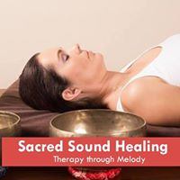 Sacred Sound Healing- Therapy through Melody